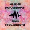 Orelsan-Basique Simple (Remix Titouan Hurtel)