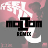 Feel It Still (MOLTOM Remix)