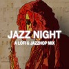 Jazz Night | A Lofi & JazzHop Mix