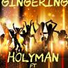 Gingering - Holyman ft Trojan, Baggy, Don