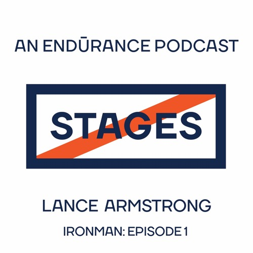 IRONMAN - Episode 1 // Stages: An Endurance Podcast with Lance Armstrong
