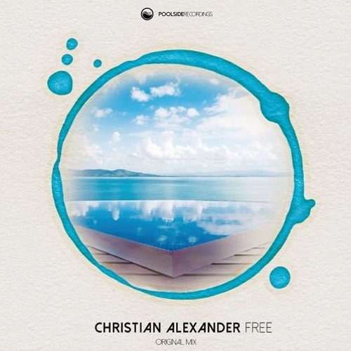 Christian Alexander - Free (Original Mix) [Supported by Don Diablo]