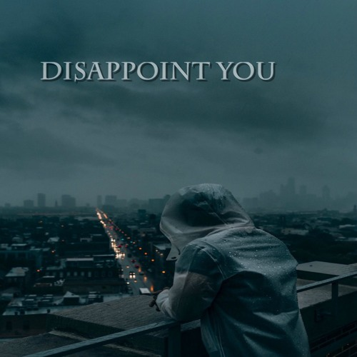 Disappoint you