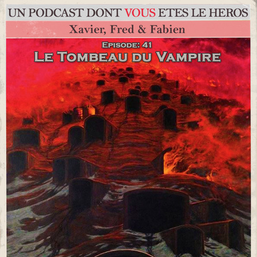 PDVELH 41: Le Tombeau Du Vampire