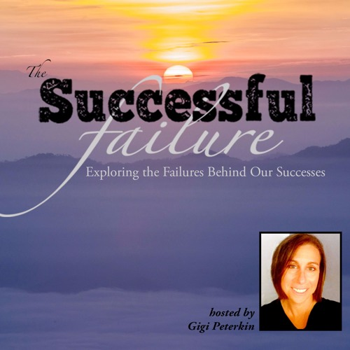 The Return of The Successful Failure Podcast with Gigi Peterkin