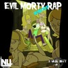THE EVIL MORTY DUBSTEP RAP (prod. Subject 31)