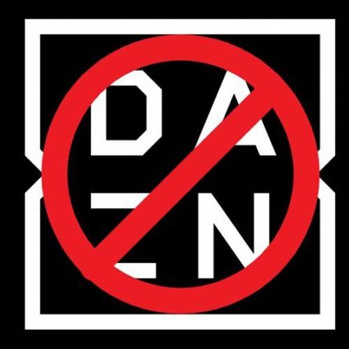 Episode 68: The DAZN Dzaster