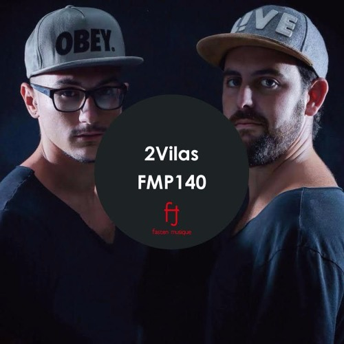 Fasten Musique Podcast 140 | 2Vilas