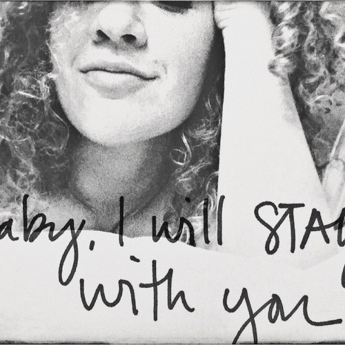 Baby, I Will Stay With You