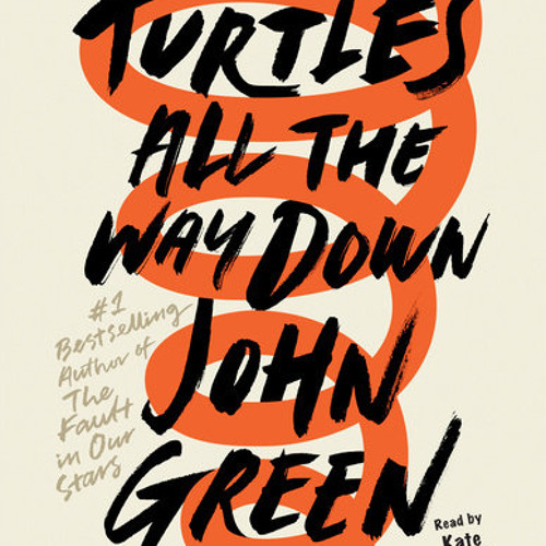 Turtles All the Way Down by John Green, read by Kate Rudd by