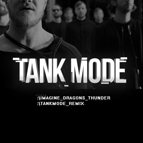Baixar Imagine Dragons - Thunder (Tank Mode Remix)