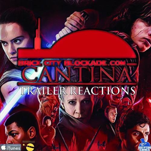 Brick City Blockade | The Cantina : The Last Jedi Trailer Reactions