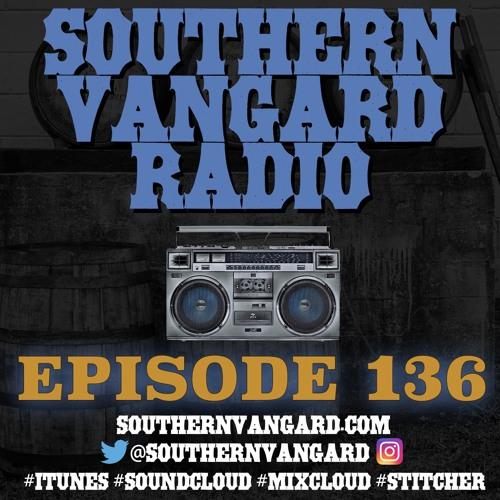 Episode 136 - Southern Vangard Radio
