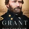 "Ep 47: ""Hamilton"" Author's Latest Bio Uncovers a Heroic U.S. Grant"