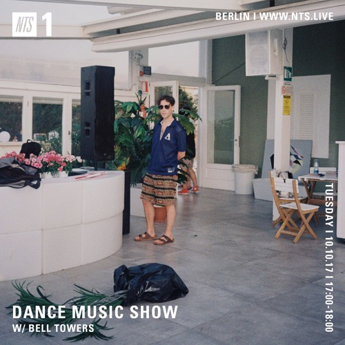 DANCE MUSIC SHOW 10/10/17 by Bell Towers   Free Listening on