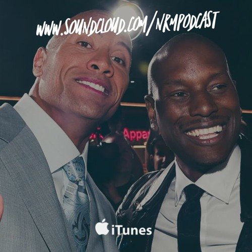 Epi. 9 |The Rock Who? Tyrese a Real One