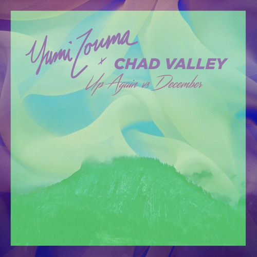 Yumi Zouma x Chad Valley - Up Again vs. December