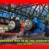 'Somebody Has to Be the Favourite' (First Version; From 'Thomas & Friends: Journey Beyond Sodor')