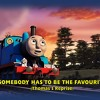 'Somebody Has to Be the Favourite' (Thomas' Reprise; From 'Thomas & Friends: Journey Beyond Sodor')