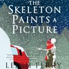 The Skeleton Paints A Picture by Leigh Perry, Narrated by Katina Kalin