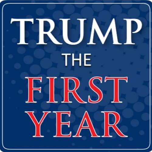 Trump: The First Year - What to Expect from Congress and the White House in the Rest of 2017