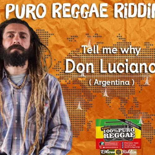 Don Luciano (Tell Me Why) 100%Puro Reggae Riddim by Blow