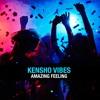 Kensho Vibes - Amazing Feeling