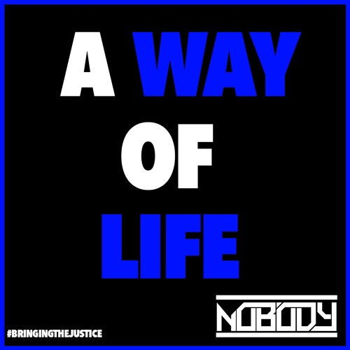 Nobody - A Way Of Life