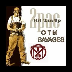 OTM Savages X 2Pac Hit Em Up (Prod.Dee Hamm)