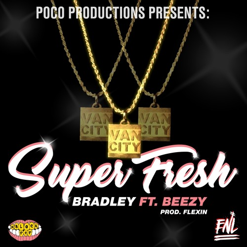 Super Fresh Ft. Beezy (prod.Flexin)