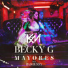 100. Mayores - Becky G Ft. Bad Bunny (DJ Kevin Montoya) [private edit]