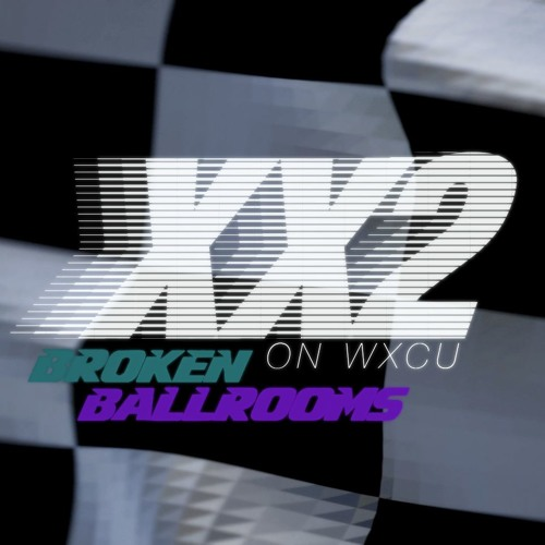 Broken Ballrooms' Set + Interview for XX2 on WXCU