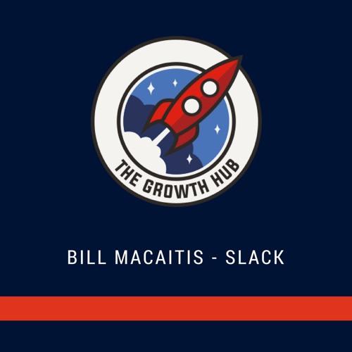 Bill Macaitis - Former CMO at Slack - $Billion Dollar Marketing Strategies