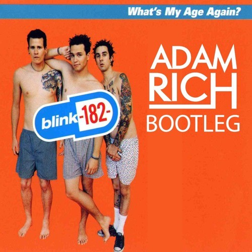 Blink-182 - What's My Age Again (Adam Rich Bootleg) [FREE DOWNLOAD]