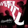 Feel It Still (Discoholic Remix)