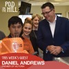 Ep. 32: Premier Daniel Andrews with a Game of Thrones spoiler alert