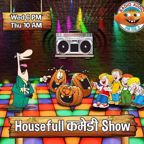 HouseFull Comedy Show  074 - 06 - 25
