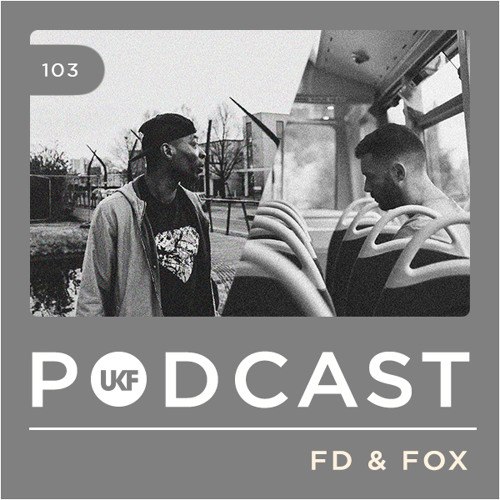 UKF Podcast #103 - FD & Fox