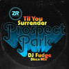 Prospect Park - Till You Surrender (DJ Fudge Disco Mix)