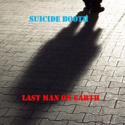 Suicide Booth - I Am Legend - New Mix LONG