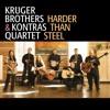 Krüger Brothers & Kontras Quartet - Harder Than Steel