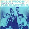 The Marcels - Blue Moon
