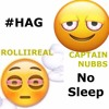 #HAG Captain Nubbs X #HAG Rolliireal - No Sleep