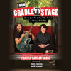 FROM CRADLE TO STAGE by Virginia Grohl Read by the Author and Dave Grohl