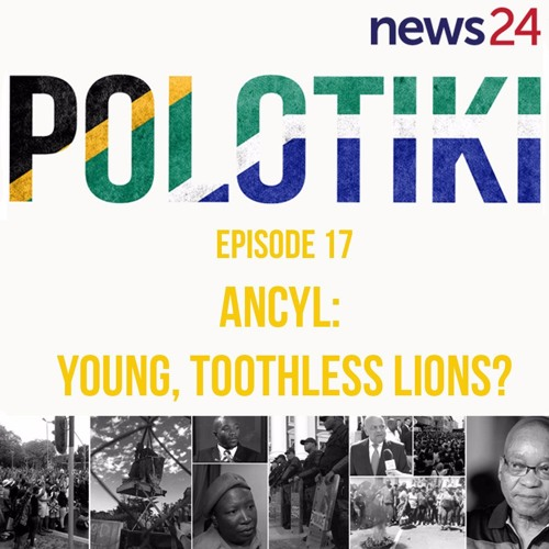 POLOTIKI | Episode 17: ANCYL - Young, Toothless Lions?