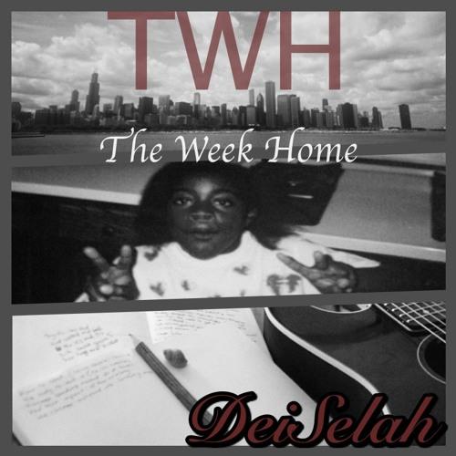 TWH (The Week Home) - DeiSelah