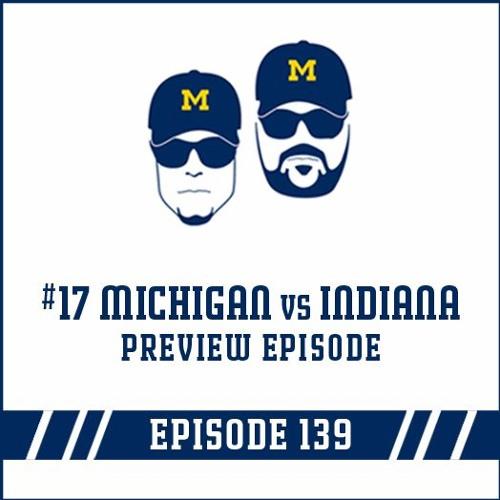 #17 Michigan vs Indiana: Game Preview Episode 139