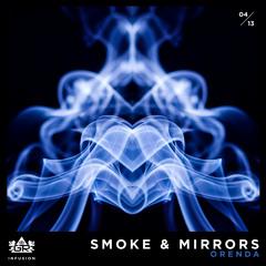 Orenda - Smoke & Mirrors [Infusion 04 / 13]