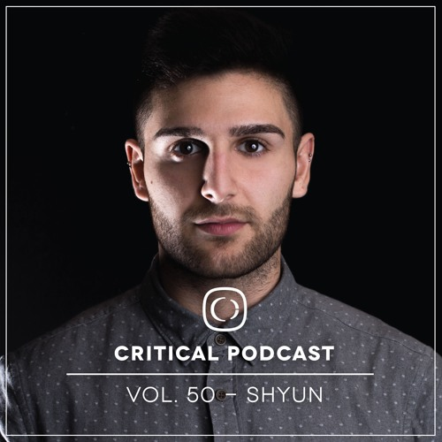 Critical Podcast Vol.50 - Hosted by Shyun
