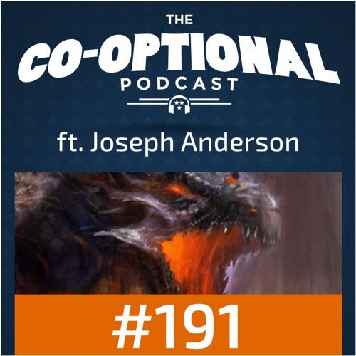 The Co-Optional Podcast Ep. 191 ft. Joseph Anderson [strong language] - October 12th, 2017